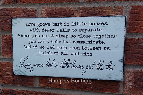 Love grows best in little houses plaque