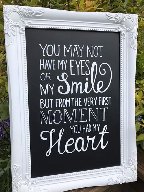 You may not have my eyes or my smile chalkboard