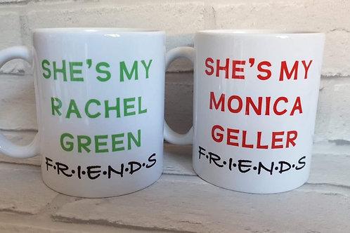 She's my Rachel she's my Monica mug set
