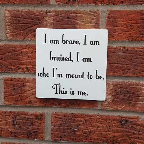I am brave Plaque