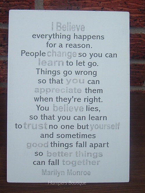 I believe everything happens for a reason Plaque