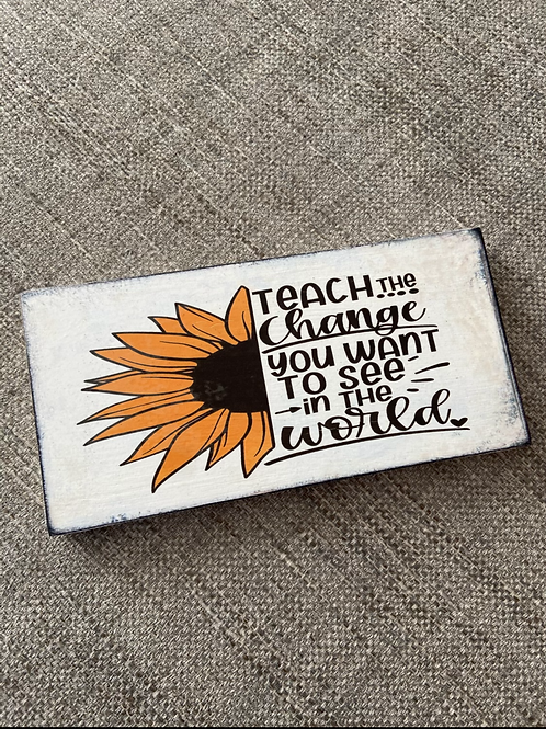 Teach the change plaque