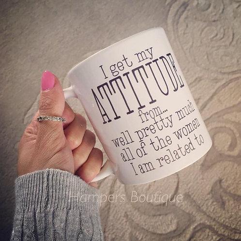 I get my attitude from mug