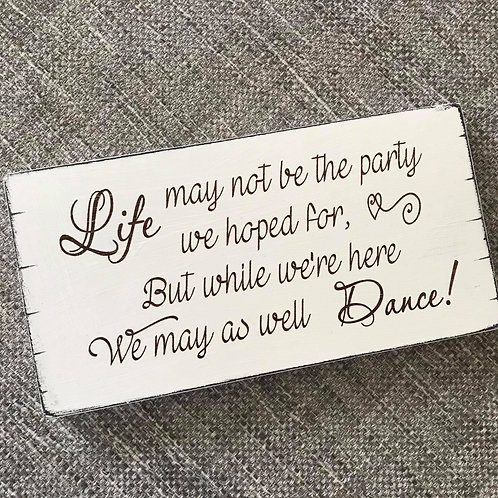 Life may not be the party plaque