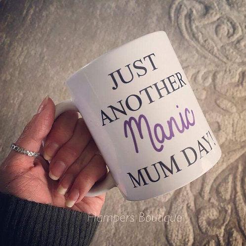 Just another manic mum day mug