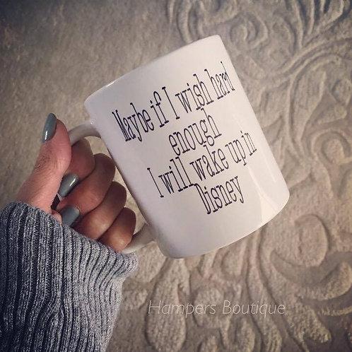Maybe if I wish hard enough mug