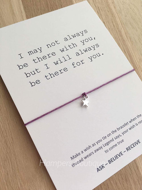 I may not always be there with you wish bracelet