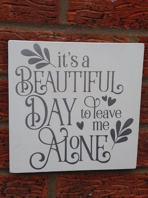 It's a beautiful day plaque