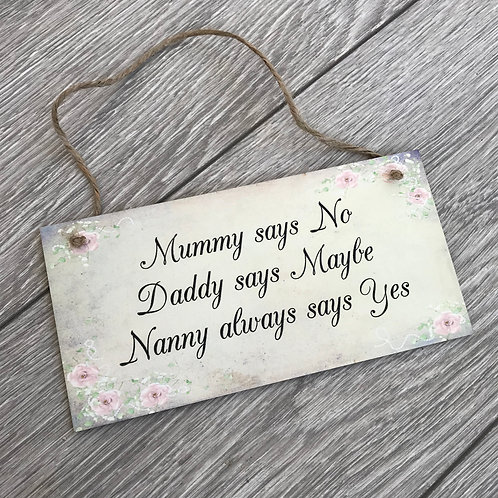 Mummy says, daddy says, nanny says plaque
