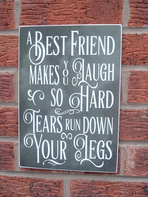 A best friend makes you laugh so hard Plaque