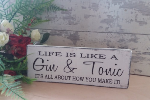 Life is like a gin and tonic plaque
