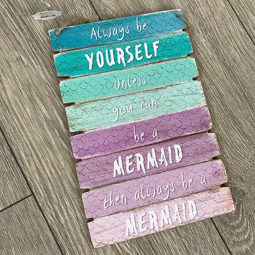 Always be yourself, mermaid plaque