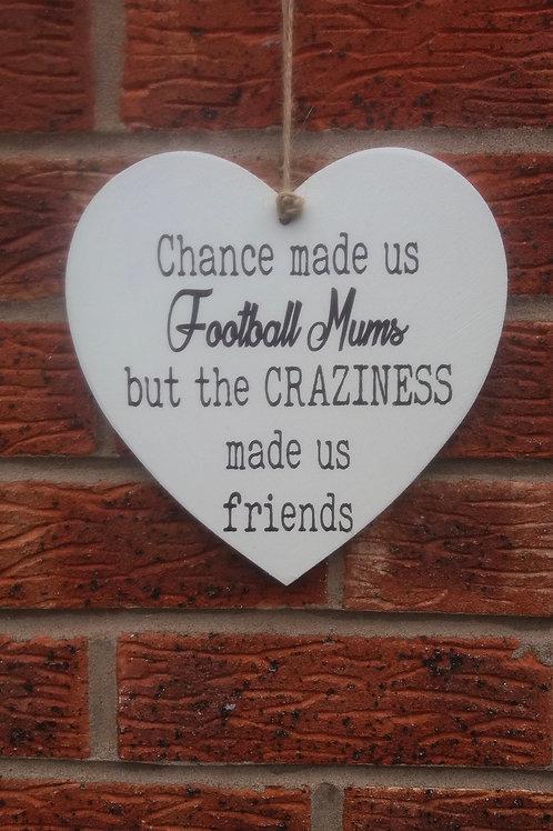 Chance made us football mums hanging heart