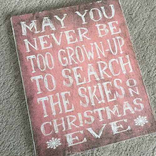 May you never be too grown up plaque