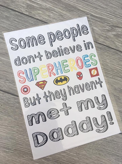 Some people don't believe in superheroes print