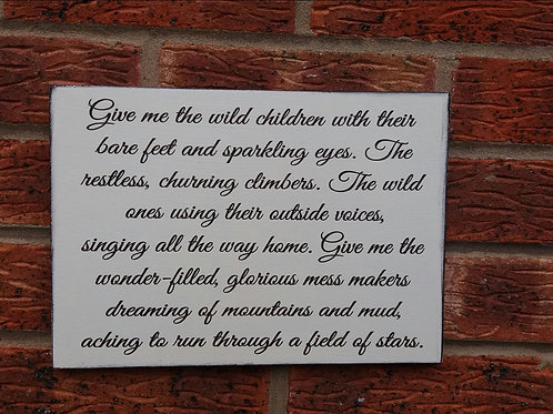 Give me the wild children plaque