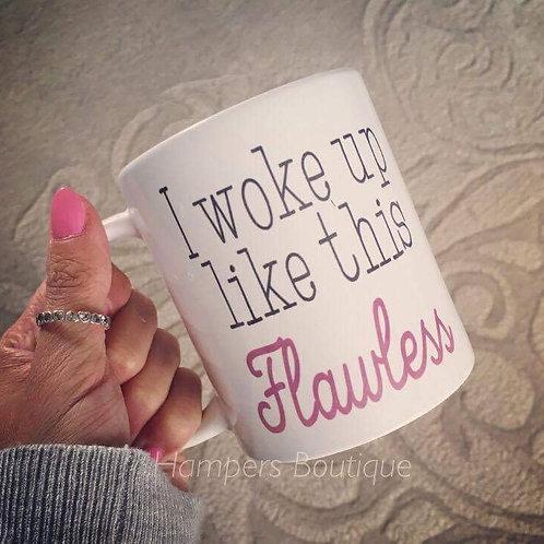 I woke up like this flawless mug