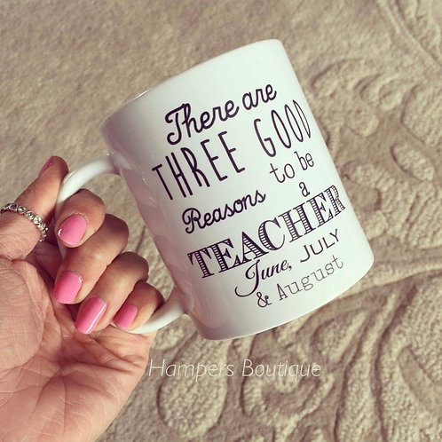 There are Three good reasons to be a teacher mug