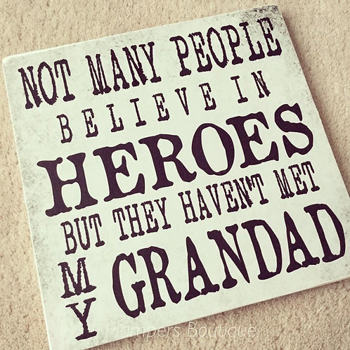 Not many people believe in heroes plaque