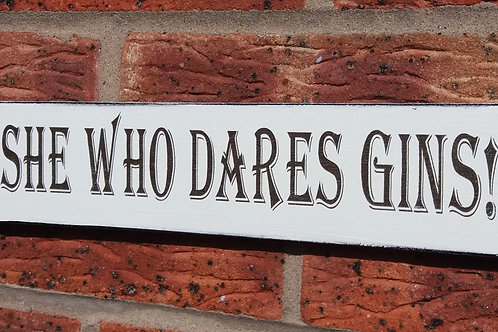 She who dares gins plaque