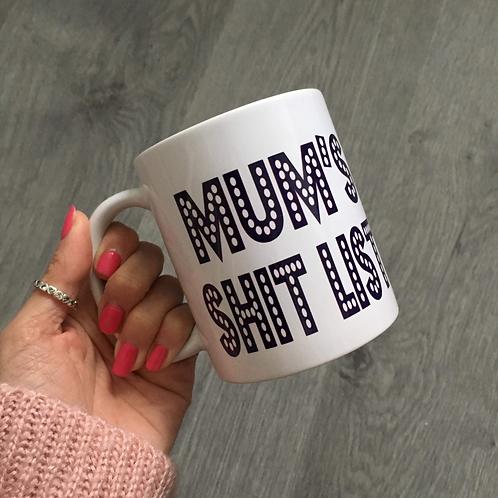 Mum's shit list mug