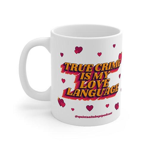 "copy of ""True Crime Is My Love Language"" Mug"