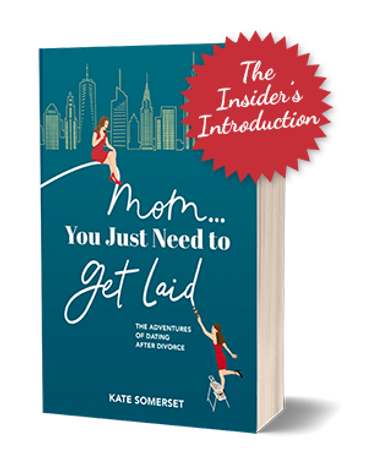 Mom...You Just Need to Get Laid book by Kate Somerset