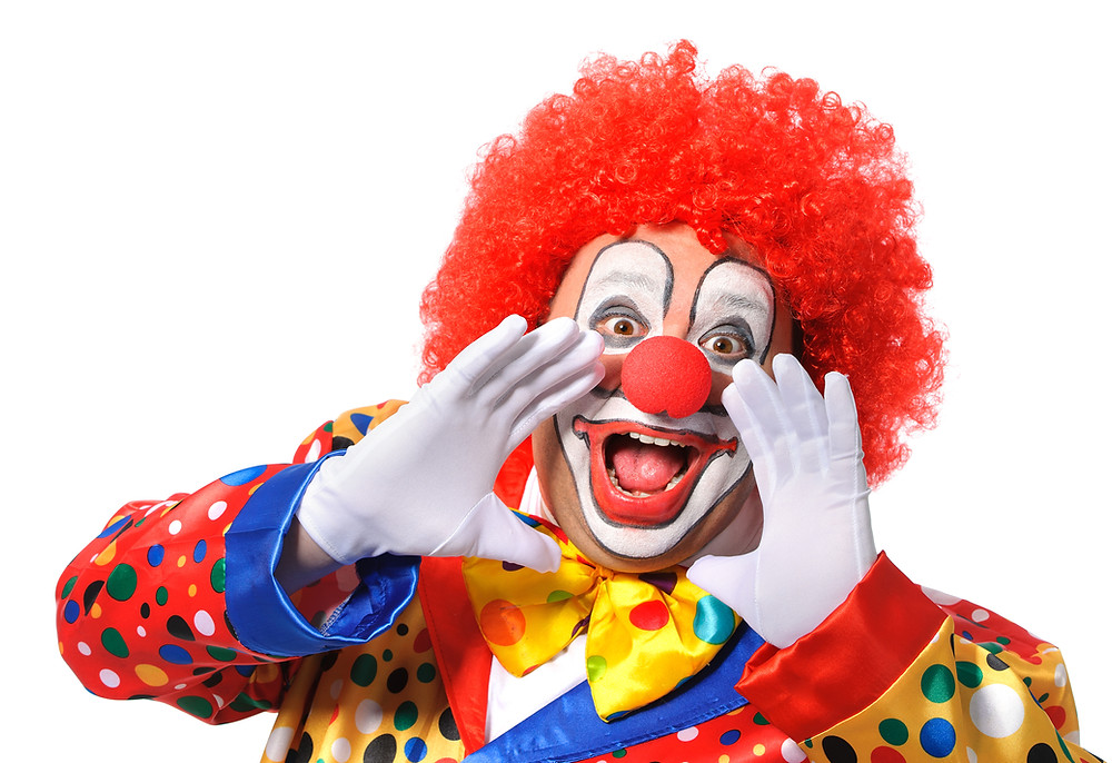 Clown yelling.
