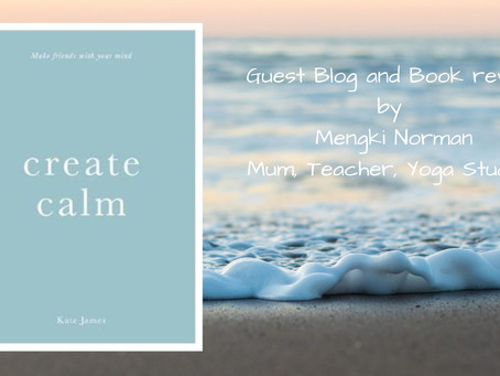 "Book Review: ""Create Calm"" by Kate James"