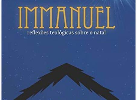 Immanuel - reflexões teológicas sobre o Natal