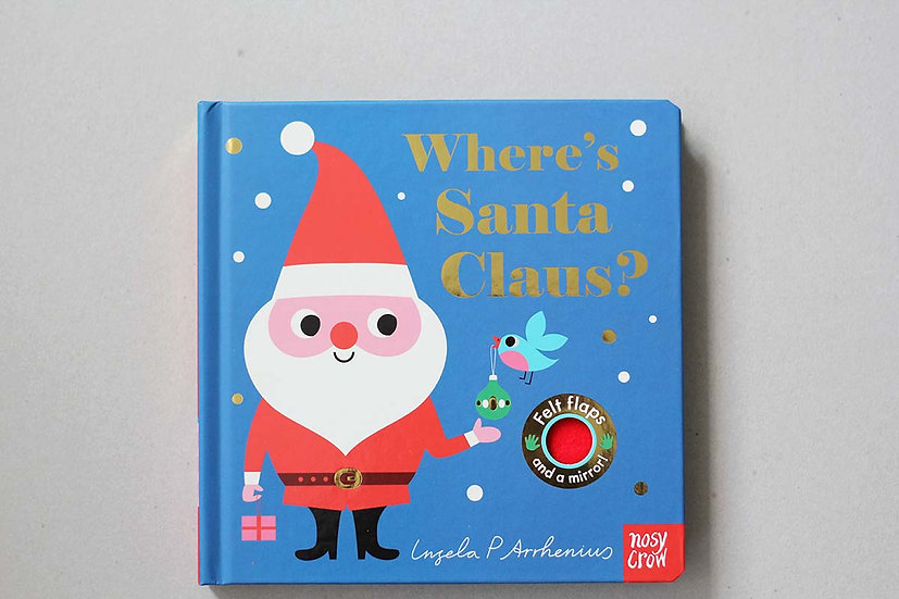 Where's Santa Claus ? - Nosy Crow