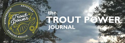 the Trout Power Journal - 2021 Summer Issue!