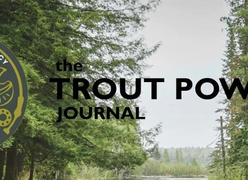 the Trout Power Journal - 2021 Spring Issue!