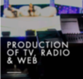PRODUCTION OF TV RADIO AND WEB.jpg