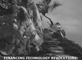 FINANCING TECHNOLOGY REVOLUTIONS: