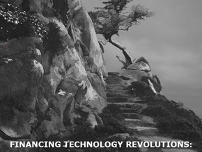 FINANCING TECHNOLOGY REVOLUTIONS: