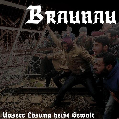 Braunau - Unsere Lösung Heißt Gewalt  (LP)