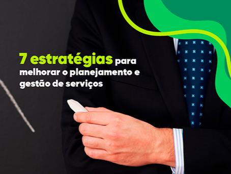 7 estratégias para melhorar o planejamento e gestão de serviços
