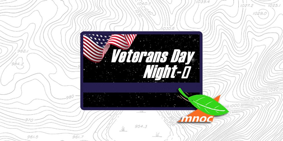 Veterans Day Night-O