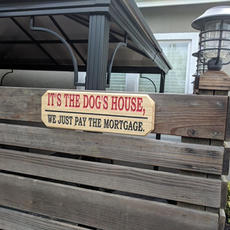 """Fun Dog Sign """"Who Owns the House"""" - $20.00"""