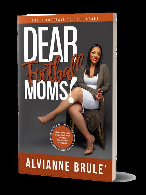 Dear Football Moms! By Alvianne Brule'