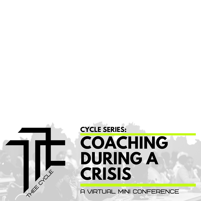 Cycle Series: Coaching During a Crisis