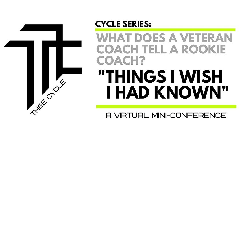 """TheeCycle.org presents... Cycle Series: What does a veteran coach tell a rookie coach? """"Things I wish I had known"""" virtu"""