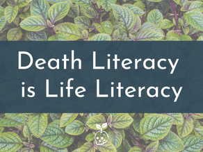 Death Literacy is Life Literacy