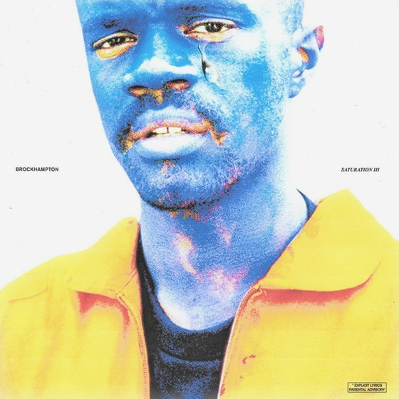 BROCKHAMPTON, SATURATION III. The Message Is Clear. Inclusivity and Respect.
