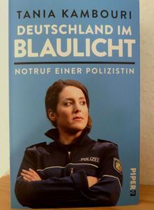 Tania Kambouri - Deutschland im Blaulicht-Notruf einer Polizistin