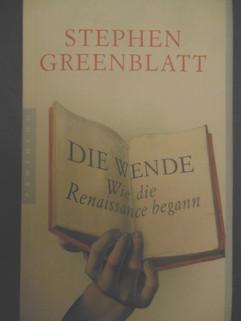 Stephen Greenblatt - Die Wende: Wie die Renaissance begann