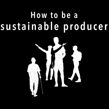 How to be a sustainable producer