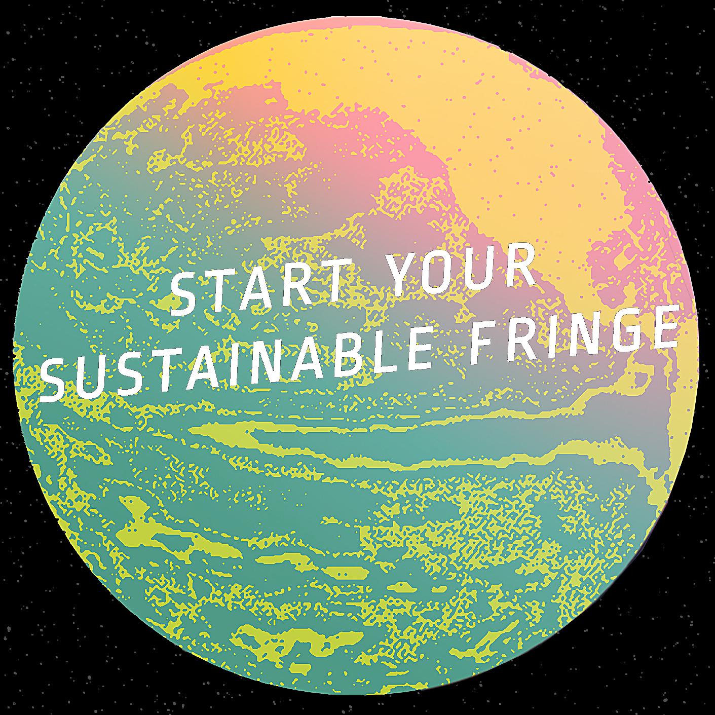 Start Your Sustainable Fringe