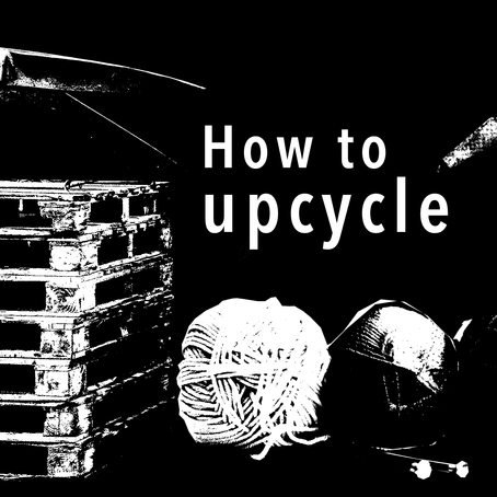 How to upcycle
